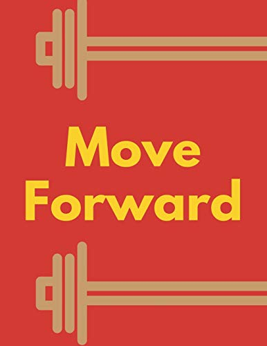 Move Forward: 47 Week Workout and Diet Journal | Red Motivational Workout/Fitness and/or Nutrition Journal/Planners | 100 Pages | Happy Planner ... (47 Week Workout&Diet Journal For Men)