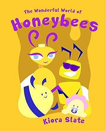 The Wonderful World of Honeybees