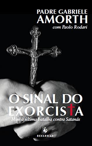 O Sinal do Exorcista: Minha última Batalha Contra Satanás