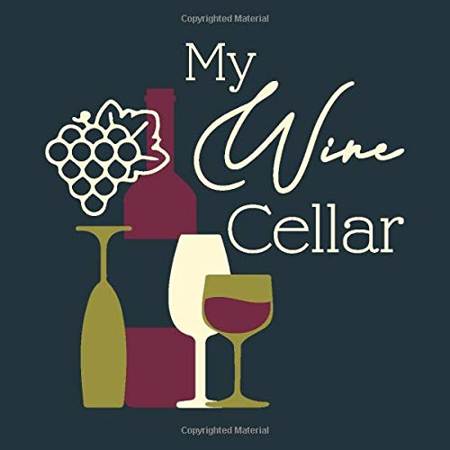 My Wine Cellar: Wine Collector's Log Book - Wine Collector's Diary - Wine...