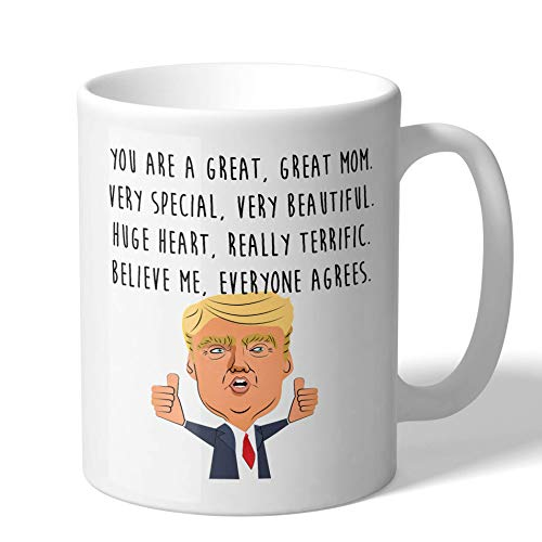 MugBros Funny Gift for Mom You Are a Great Mom Novelty Trump...