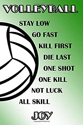 Volleyball Stay Low Go Fast Kill First Die Last One Shot One Kill Not Luck All Skill Joy: College Ruled | Composition Book | Green and White School Colors
