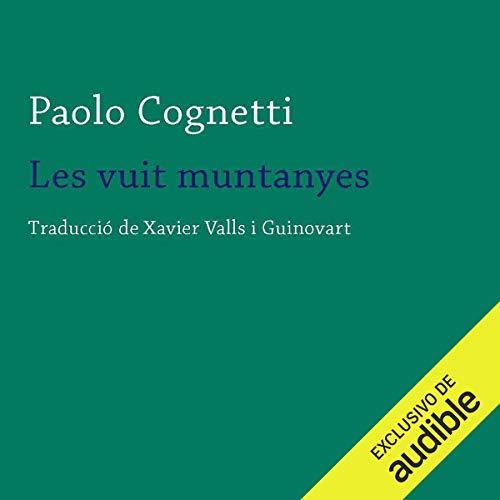 Couverture de Les Vuit Muntanyes (Narración en Catalán) [The Eight Mountains]