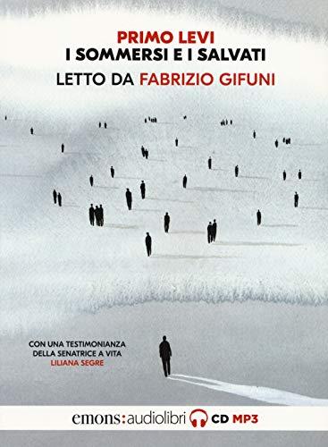 I sommersi e i salvati. Letto da Fabrizio Gifuni. Audiolibro. CD Audio formato MP3