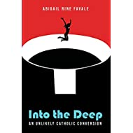 Into the Deep: An Unlikely Catholic Conversion