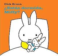 Estás dormida Miffy? / Miffy Are you asleep?
