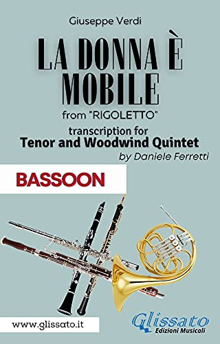 (Bassoon) La donna è mobile - Tenor & Woodwind Quintet: Rigoletto - Act 3 (Italian Edition)