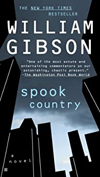 Spook Country (Blue Ant Book 2) by [William Gibson]
