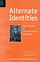 Alternate Identities: The Chinese in Contemporary Thailand (Asian Social Science Series, Vol. 1)