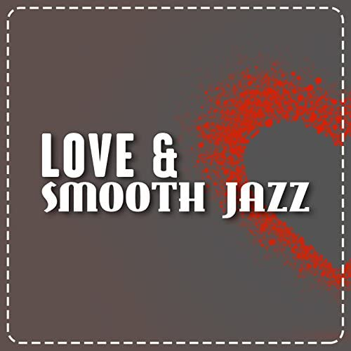 Smooth Jazz Sexy Songs, Sounds of Love and Relaxation Music & Wedding Day Music