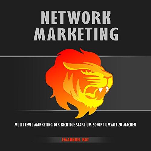 Network Marketing - Multi Level Marketing- Der Richtige Start Um Sofort Umsatz Zu Machen Titelbild