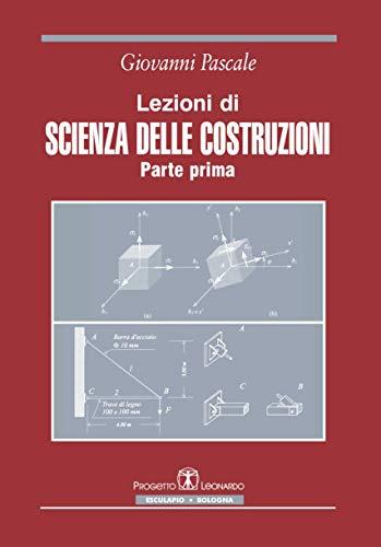 Lezioni di scienza delle costruzioni (Vol. 1)