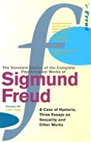 "The Complete Psychological Works of Sigmund Freud: "" A Case of Hysteria "" , "" Three Essays on Sexual by Sigmund Freud(1905-06-23)"