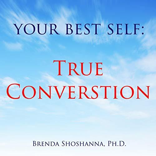 Your Best Self: True Conversation audiobook cover art