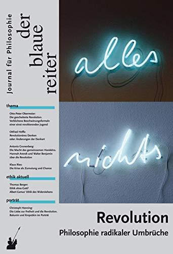 Der Blaue Reiter. Journal für Philosophie / Revolution: Philosophie radikaler Umbrüche