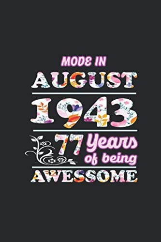 Mode in 77 th Years of being Awesome journal notebook Birthday : Vintage  August 1943: 77 th  Birthday  ,Legends Were Born in August 1943 ,Birthday ... mother, wife anniversary (6x9 inches) w