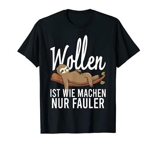 Wollen ist Wie machen Nur Fauler - Divertidas frases de animales Camiseta