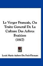 Le Verger Francais, Ou Traite General De La Culture Des Arbres Fruitiers (1817) (French Edition)