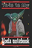 This is My Yoda Notebook: yoda journal notebook, baby yoda blank comic notebook, Notebook Journal Gift, 140 Pages, 6x9, Soft Cover, Matte Finish