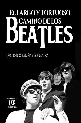 El largo y tortuoso camino de los Beatles eBook: Fariñas González, Joao: Amazon.es: Tienda Kindle