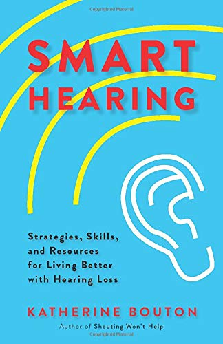Smart Hearing: Strategies, Skills, and Resources for Li...