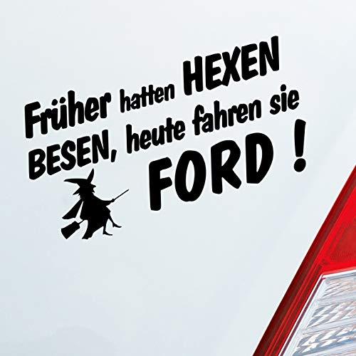 Auto Aufkleber in deiner Wunschfarbe Frueher Hatten Hexen Besen Heute Fahren Sie für Ford Fans 19x10 cm Sticker.