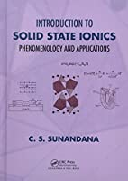 Introduction to Solid State Ionics: Phenomenology and Applications