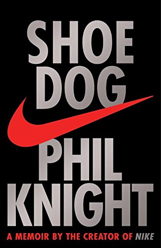 Price comparison product image Shoe Dog: A Memoir by the Creator of NIKE