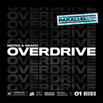 Overdrive / Parallel (VIP)