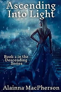 Paperback Ascending Into Light (Descending Series) Book