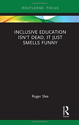 Compare Textbook Prices for Inclusive Education isn't Dead, it Just Smells Funny 1 Edition ISBN 9781138597617 by Slee, Roger,Tomlinson, Sally