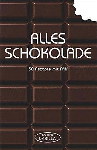 Schokoladen Rezepte: 50 Rezepte mit Pfiff - von Pralinen selber machen über Schokoladenkuchen bis zum Mousse au Chocolat oder Brownies in einem Schokoladen Kochbuch; alles Schokolade!