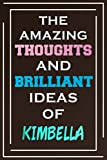 The Amazing Thoughts And Brilliant Ideas Of Kimbella: Personalized Name Journal for Kimbella | Composition Notebook | Diary | Gradient Color | Glossy Cover | 108 Ruled Sheets