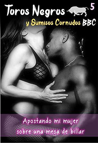 Toros Negros y Sumisos Cornudos BBC - Apostando mi mujer sobre una mesa de billar: Un hombre apostara su mujer en una mesa de billar, su contrincante es un hombre negro con dotes para el juego
