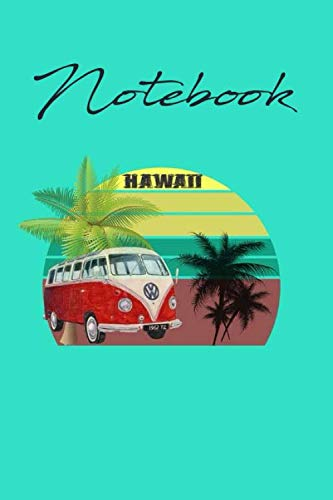 Notebook Retro Hawaii Hippie Van Beach Surfer Longboard Aloha: Lined Notebook / journal Gift,100 Pages,6x9,Soft Cover,Matte Finish , composition Blank ... you or as a gift for your kids boy or girl