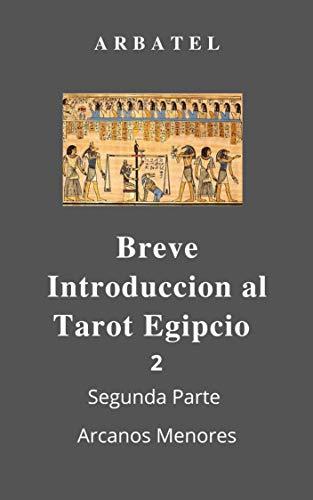 Breve Introducción al Tarot Egipcio: Segunda Parte Los Arcanos Menores