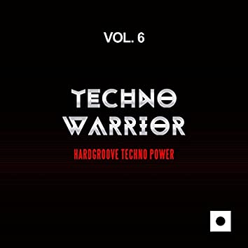 Techno Warrior, Vol. 6 (Hardgroove Techno Power)
