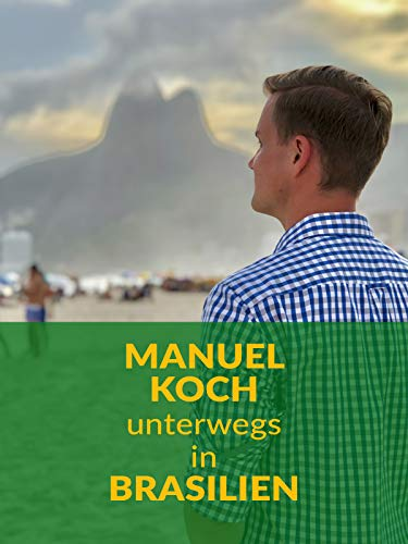 Manuel Koch unterwegs in Brasilien