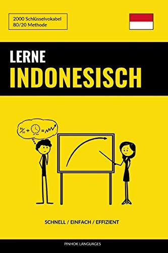 Lerne Indonesisch - Schnell / Einfach / Effizient: 2000 Schlüsselvokabel