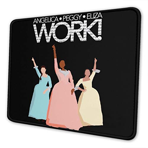 Mouse Pad Hamilton The Schuyler Sisters Work! Personalized Graphics Nature Rectangle Mouse Mat Anti-Slip Base for PC Office Computers Laptop Working Gaming