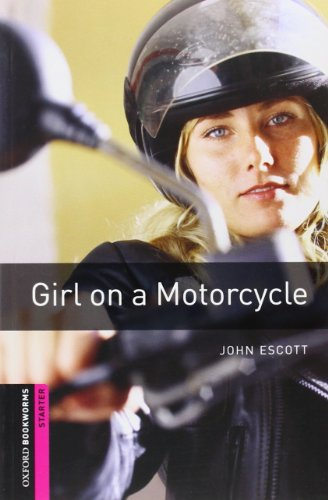 Girl On A Motorcycle (Oxford Bookworms Library: Crime & Mystery: Starter)の詳細を見る