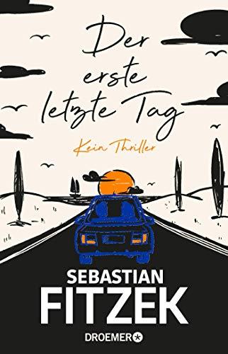 Der erste letzte Tag /  Sebastian Fitzek