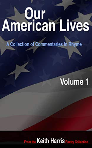 Our American Lives, Volume 1: A Collection of Commentaries in Rhyme (English Edition)