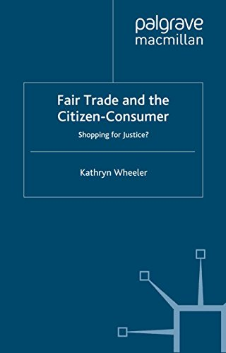 Fair Trade and the Citizen-Consumer: Shopping for Justice? (Consumption and Public Life) (English Edition)