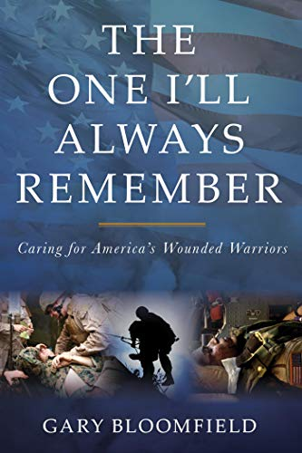 The One I'll Always Remember: Caring for America's Wounded Warriors