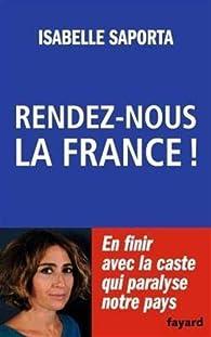 Rendez-nous la France ! par Isabelle Saporta