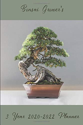 Bonsai Grower's 3 Year 2020-2022 Planner: Compact and Convenient 3 Year 2020-2022 Planner for Bonsai Growers