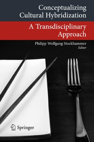 Conceptualizing Cultural Hybridization: A Transdisciplinary Approach (Transcultural Research – Heidelberg Studies on Asia and Europe in a Global Context) (English Edition)