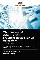 Microballons de chlorhydrate d'Ondansétron pour un traitement efficace: Microballons - Un nouvel outil d'administration de médicaments