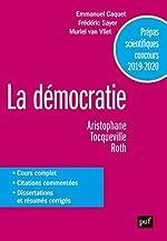Prépas scientifiques 2019-2020. Français/Philosophie - La démocratie de Frédéric Sayer